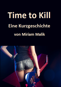 Time To Kill Kurzgeschichte groß