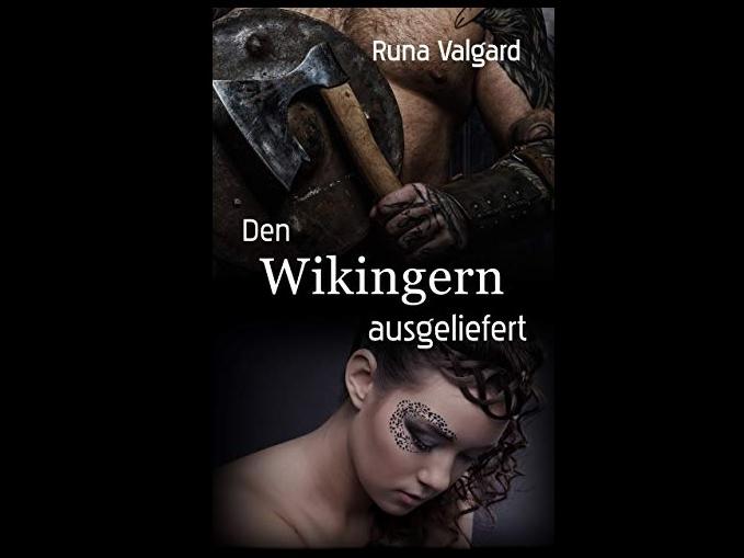 Wikingerroman: Den Wikingern ausgeliefert von Runa Valgard
