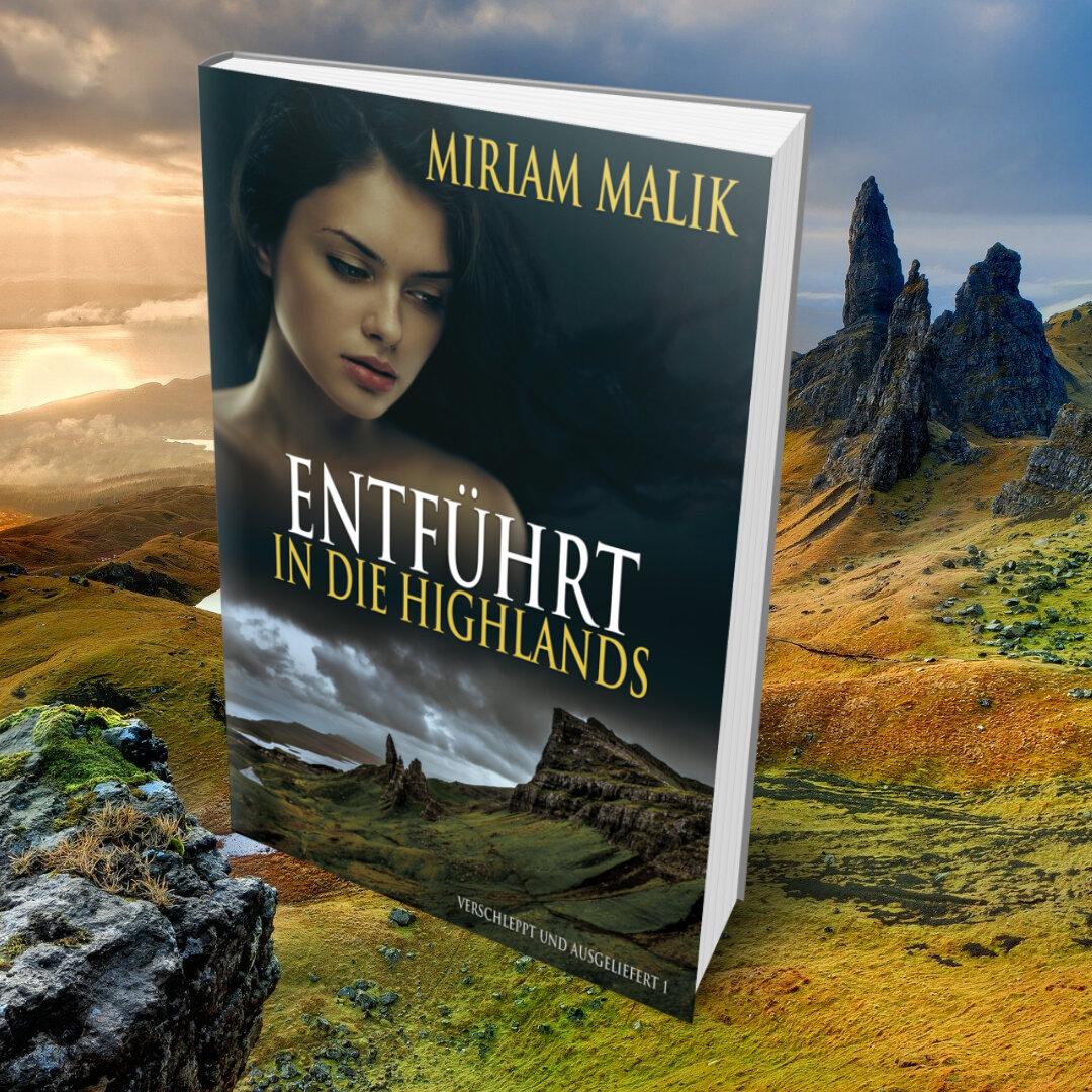 Schottland-Thriller: Entführt in die Highlands von Miriam Malik